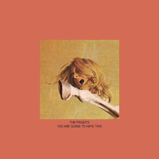 The Frights - You Are Going To Hate This HD Album Art